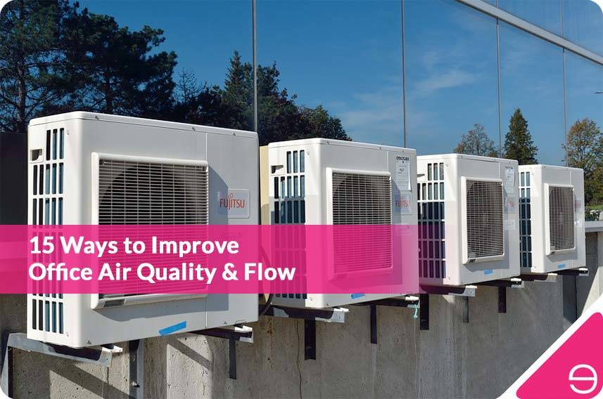 15 Ways to Improve Office Air Quality & Flow