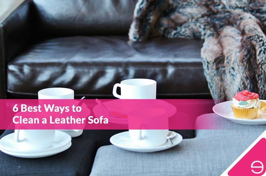 6 Best Ways to Clean a Leather Sofa
